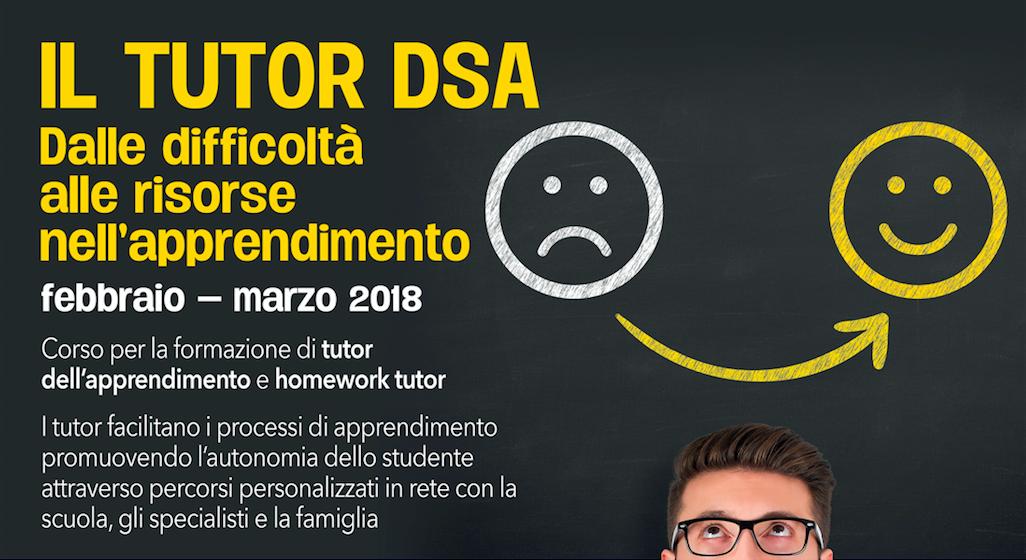 """Corso """"Il Tutor DSA: Dalle Difficoltà Alle Risorse Nell'apprendimento"""""""