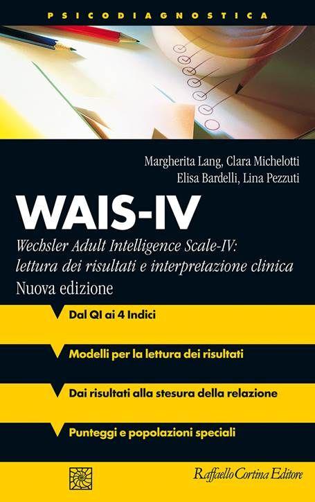 WAIS-IV: Lettura Dei Risultati E Interpretazione Clinica